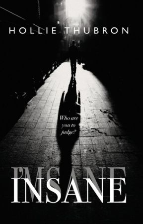 Insane - Who Are You To Judge? (Gripping Psychological Thriller) by holliethubron