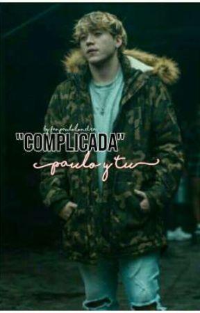 Complicada  Paulo Londra    by londraamyheart