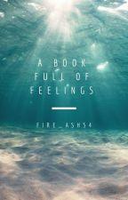 A BOOK FULL OF FEELINGS....... by fire_ash54