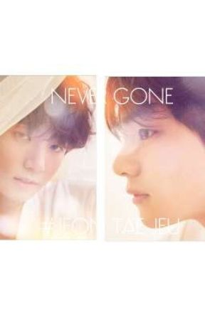 NEVER GONE by Tae77396741