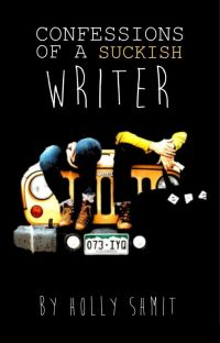 Confessions of a Suckish Writer cover