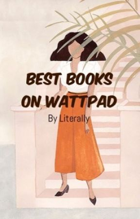 Best Books On Wattpad by -literally-