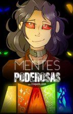 MENTES PODEROSAS (FNAFHS) by Atsu1618