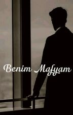 Benim Mafyam by ElifMeralParmaksz