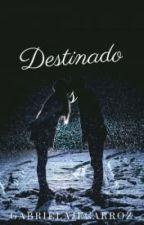 Destinados ©. by MejoroTusHistorias