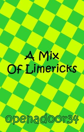 A Mix Of Limericks by openadoor34