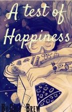 A Test Of Happiness by I_RESURECCTED_