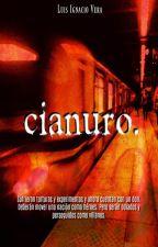 Cianuro: El Comienzo by MagiaVeneno