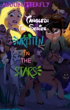Tangled: The Series •Written In The Stars• by LauuuButterfly