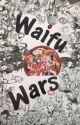 Waifu Wars: A Food Wars Fanfic by FanFicDiction