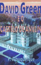 David Green - E o castelo de Anvlin by MrDesumilde