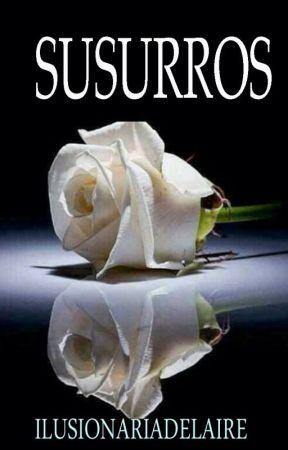 SUSURROS by ilusionariadelaire