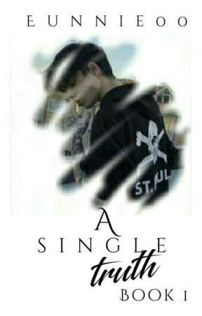 A Single Truth ✔ by Eunnie00