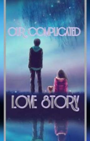 OUR COMPLICATED LOVE STORY(Malayalam) by Devigauri_Maria