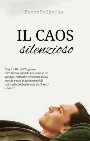 Il Caos Silenzioso by FrostValkyrie