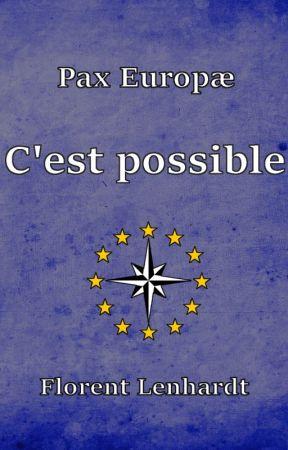 [Pax Europæ] - C'est possible by PaxEuropae