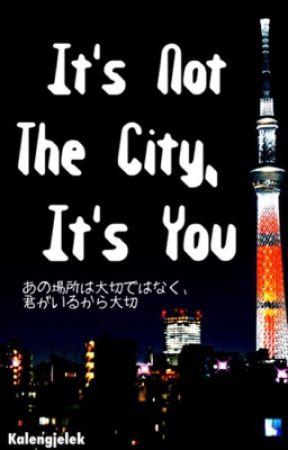 It's Not the City, It's You [BL] by kalengjelek