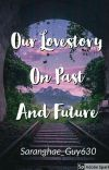 Our Lovestory On Past And Future (OLPF) cover