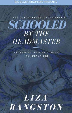 Schooled by the Headmaster  by NaughtyLizaB