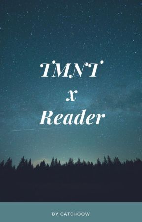 TMNT x Reader | Song preferences | Imagines PART FOUR! by chatchoow