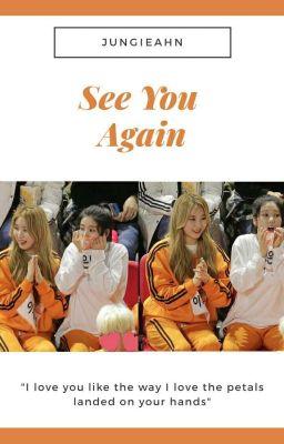 Đọc truyện 《KwonChaeng/Biyeon》See You Again