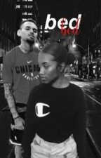 Bed || Chris Brown Fanfic by Unf0ll0wed