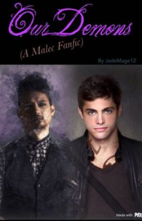 Our Demons (A Malec Fanfic) by JadeMage12