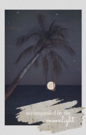 accompanied by the moonlight by sydneyxwrites