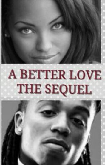A Better Love The Sequel