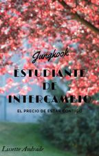 Estudiante De Intercambio | JUNGKOOK✔️ by lissette_A