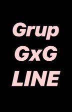 Grup line gxg  by bubuchaey