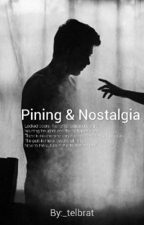 PINING & NOSTALGIA by muzammil09