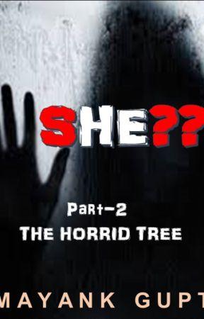 SHE?? Part-2.   THE HORRID TREE by mak_in_mech