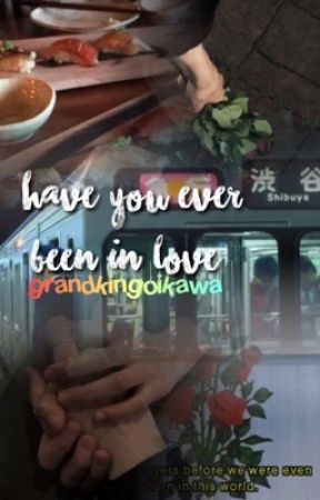 """""""have you ever been in love?"""" by GrandKingOikawa"""