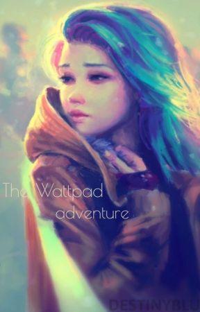 The Wattpad adventure  by foneli28