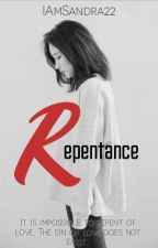 Repentance ✔️ by IAmSandra22
