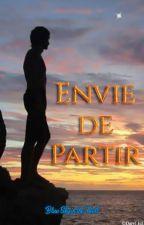 Envie de Partir... by BlueSky_InTheHell