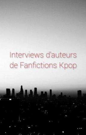 Interview d'auteur fanfictions Kpop by fanfiction-kpop