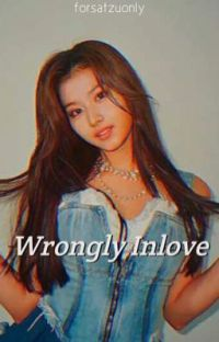 Wrongly Inlove (Book 1 of SaTzu Trilogy) [COMPLETED] cover