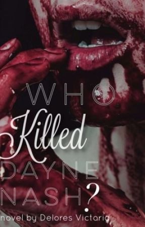 Who Killed Dayne Nash?  by foreignwulf