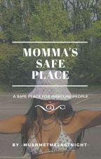 ✨Momma's Safe Place ✨ by -mushmetmelastnight-