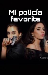 Mi policía favorita  Camren cover