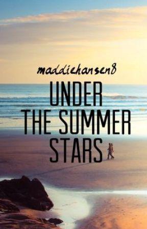 Under the Summer Stars by maddiehansen8