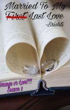 'Married To My Last Love'  by srishtis9