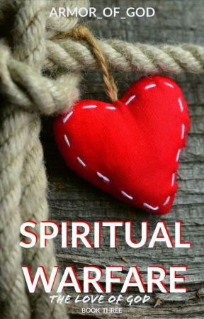 Spiritual Warfare BOOK 3 (The Love of GOD) by Armor_of_God
