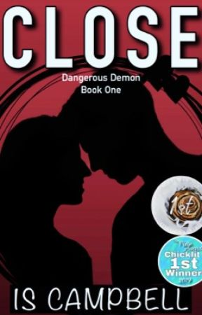 CLOSE (Dangerous Demon #1) | ✔ by TheWritingDreams