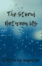 The Storm Between Us (Reed900) by ninjentsie
