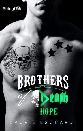 BROTHERS OF DEATH - Hope (Tome 3) - [Publié chez Shingfoo] by LaurieEschard