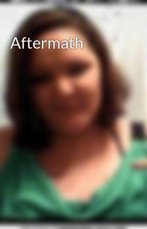 Aftermath by AshleyRenee221b