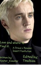 Love and where to Find it (Draco x Reader) by Keidiwrites